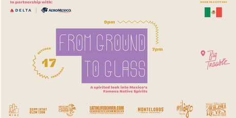From Ground to Glass: A Look into Mexico's Famous Native Spirits tickets