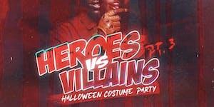 Heroes vs Villians pt 3