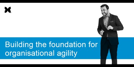Building the Foundation for Organisational Agility - Lunch + Learn Workshop tickets