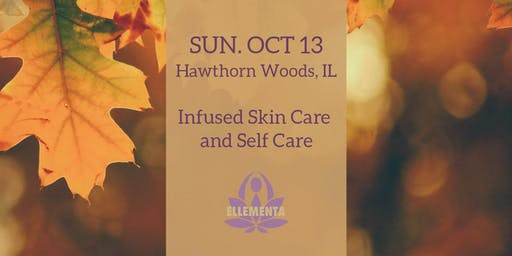 Ellementa Hawthorn Woods: Infused Skin Care and Self Care