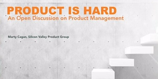 OCPM December 2019 | Marty Cagan: Product is Hard