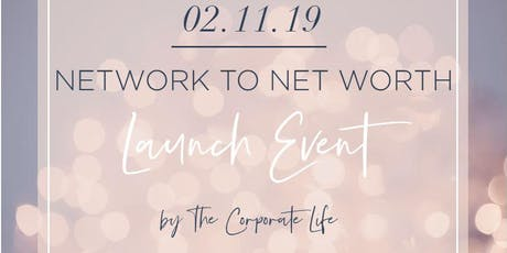 Network to Net Worth | Launch Event  tickets