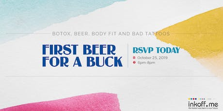 Botox, Beer, Body Fit and Bad Tattoos | Join Us!  tickets