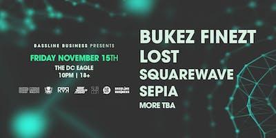 Bassline Business Presents: BUKEZ FINEZT, LOST, SQUAREWAVE + SEPIA
