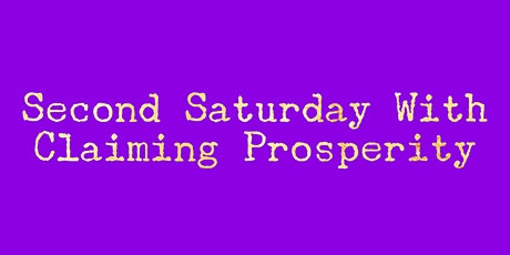 Second Saturdays with Claiming Prosperity  tickets