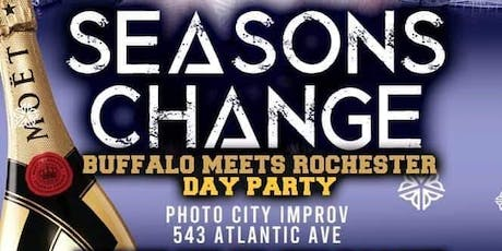Seasons Change:   BUFFALO MEETS ROCHESTER DAY PARTY tickets