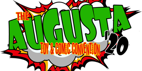 2020 Augusta Toy and Comic Show featuring JoeFest tickets