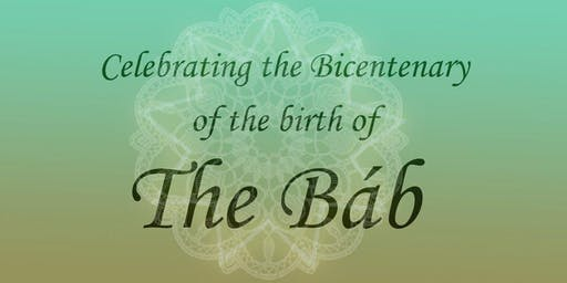 Dawn of the Light - Bicentenary of the Birth of the Báb