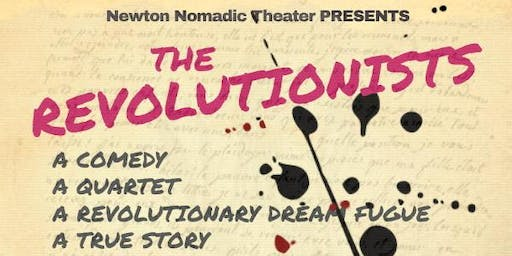 Newton Nomadic Theater presents The Revolutionists -  a comic play