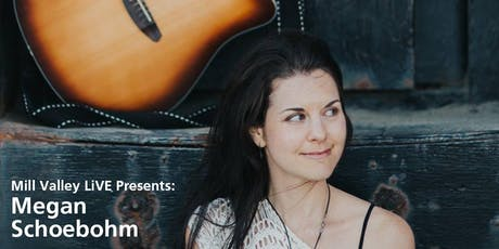 Mill Valley LiVE - Megan Schoebohm - Musical Performance tickets