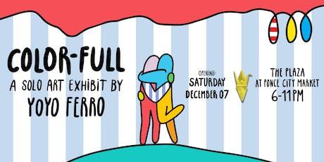 COLOR-FULL | A Solo Art Exhibit By Yoyo Ferro tickets