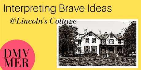 Interpreting Brave Ideas @ Lincoln's Cottage - Museum Education Roundtable tickets