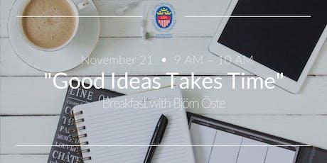 """Good Ideas Takes Time"" - Breakfast with Björn Öste tickets"