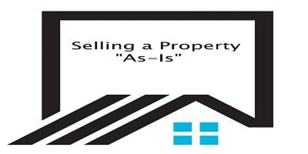 Selling A Property As Is Making Real Estate Disclosures In