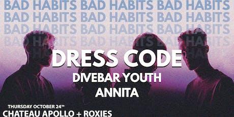 BAD HABITS // Dress Code, Divebar Youth, Annita tickets