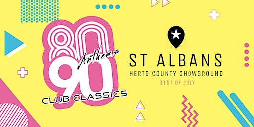 80s Anthems vs 90s Club Classics - St Albans