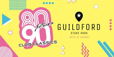 80s Anthems vs 90s Club Classics - Guildford