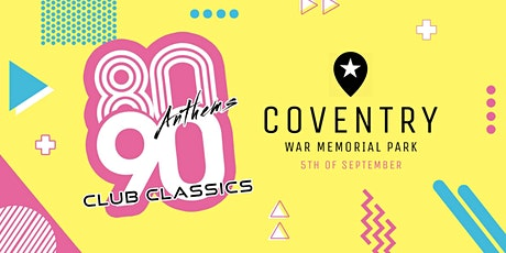 80s Anthems vs 90s Club Classics - Coventry tickets