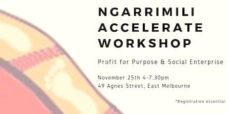 Ngarrimili Accelerate Program - Profit for Purpose and & Social Enterprise tickets