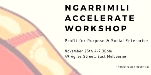 Ngarrimili Accelerate Program - Profit for Purpose and & Social Enterprise