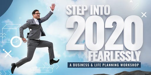 STEP INTO 2020 FEARLESSLY