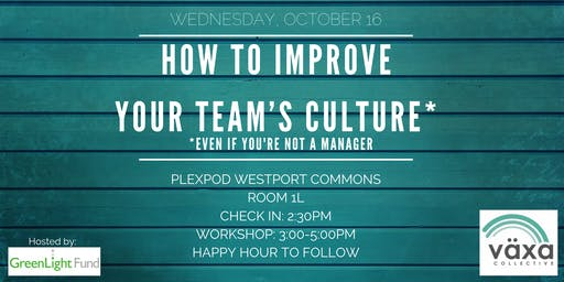 How to Improve Your Team's Culture*