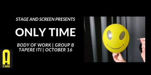 'Only Time': Whitireia Stage & Screen Bodies of Work 2019 (Wednesday)