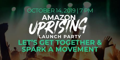 Amazon Uprising   -   Launch Party tickets