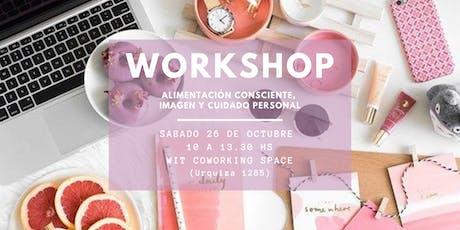 Workshop alimentación consciente, imagen y cuidado personal entradas