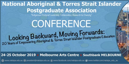 NATSIPA 20th Anniversary Conference - Looking Backwards, Moving Forward: 20 years of Empowering Aboriginal and Torres Strait Islander Postgraduate Education