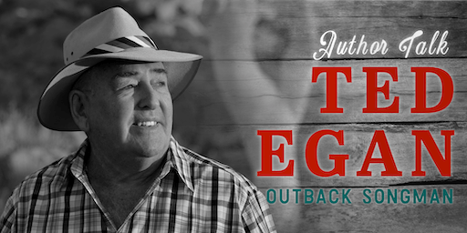 Author Talk with Ted Egan: Outback Songman