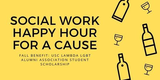 Social Work Happy Hour for a Cause: USC LGBT Alumni Scholarship