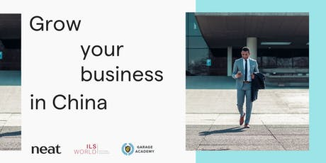 Neat x ILS: Set Your Company Up for Success in China tickets