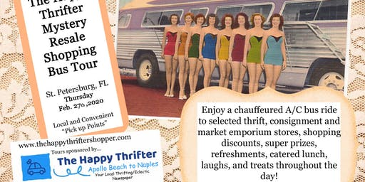 Mystery Resale Shopping Bus Tour- St. Petersburg, Thursday, Feb.27th, 2020