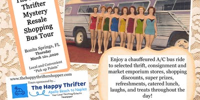 Mystery Resale Bus Tour- Naples/Bonita Springs area Thurs, March 12th, 2020