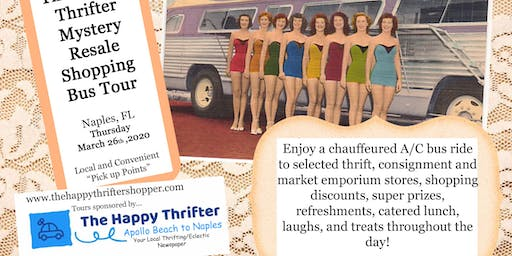 Mystery Resale Shopping Bus Tour- Naples- Thursday, March 26th, 2020