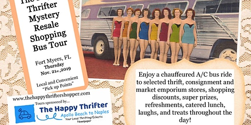 Mystery Resale Shopping Bus Tour- Fort Myers-Thursday, April 9th, 2020