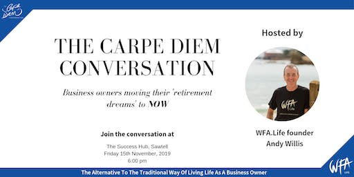 The Carpe Diem Conversation - The Success Hub, Sawtell