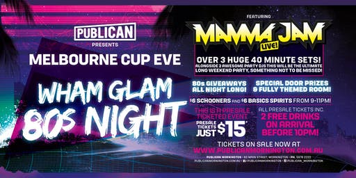 Wham Glam 80s Night - Melb Cup Eve at Publican, Mornington!