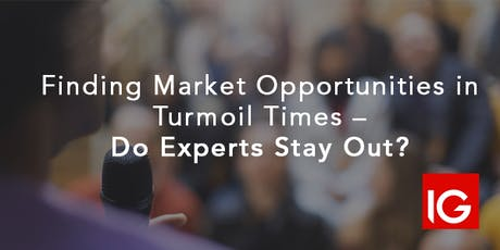 Finding Market Opportunities in Turmoil Times - Do Experts Stay Out? tickets