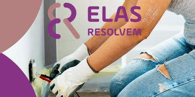 Sim, elas resolvem! Curso de reparos hidráulicos e elétricos para mulheres
