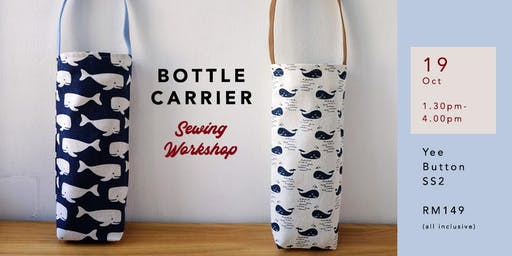 Bottle Carrier Sewing Workshop for Beginners RM149