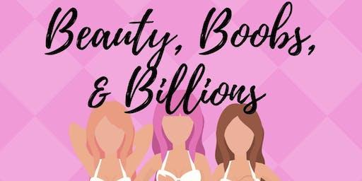 Beauty, Boobs, & Billions