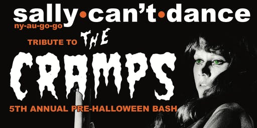 Sally Can't Dance Presents: Tribute to The Cramps
