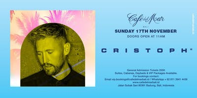 Café del Mar Bali presents  Cristoph