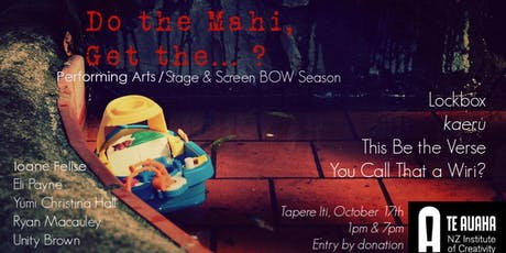 'Do the Mahi, Get The....?' Stage & Screen/Performing Arts BOW 2019 (Thurs) tickets