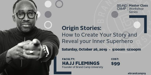 Brand Camp Univ: Master Class - Origin Stories:  How to Create Your Story