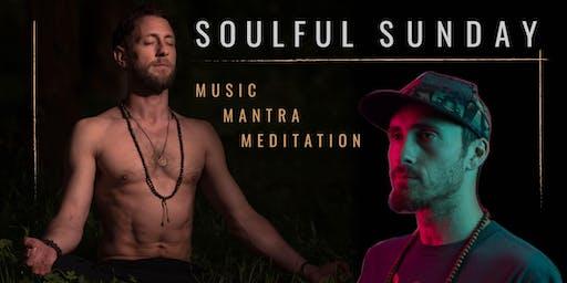 SOULFUL SUNDAY: Music, Mantra, Meditation