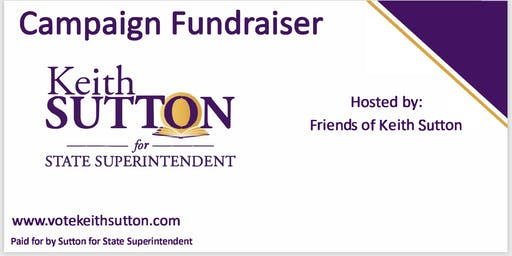 WAKE: Candidate Reception for  Keith Sutton for NC State Superintendent