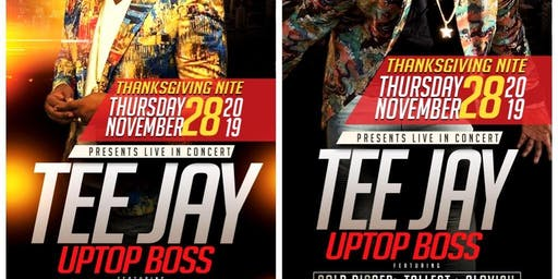 TEE JAY (UPTOP BOSS) THANKSGIVING TOUR (BRONX EDITION)